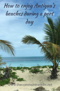 How to Enjoy Antigua  Beaches and other sights on a cruise port day, tips featured by top US travel blog, The Common Traveler: Tips on getting to Antigua's beaches during a port day. #antigua #caribbean #antiguaandbarbuda #antiguatravel #antiguabeaches #caribbeantravel #caribbeanislands #caribbeanadventure #thecommontraveler #cruise #caribbeancruise