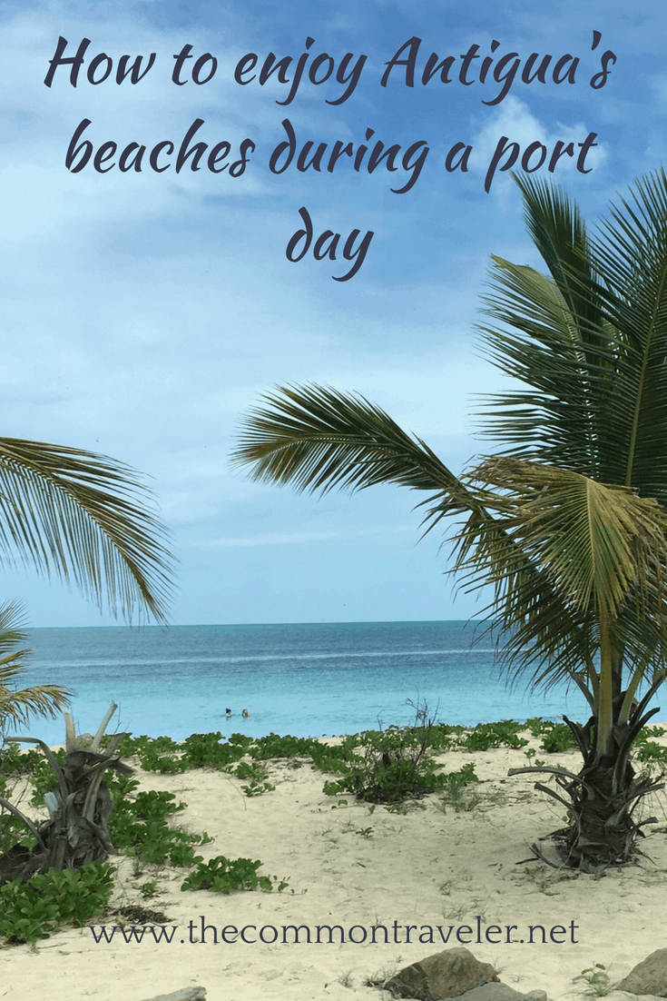 How to Enjoy Antigua  Beaches on a cruise port day, tips featured by top US travel blog, The Common Traveler: Tips on getting to Antigua's beaches during a port day. #antigua #antiguabeaches #caribbeancruise