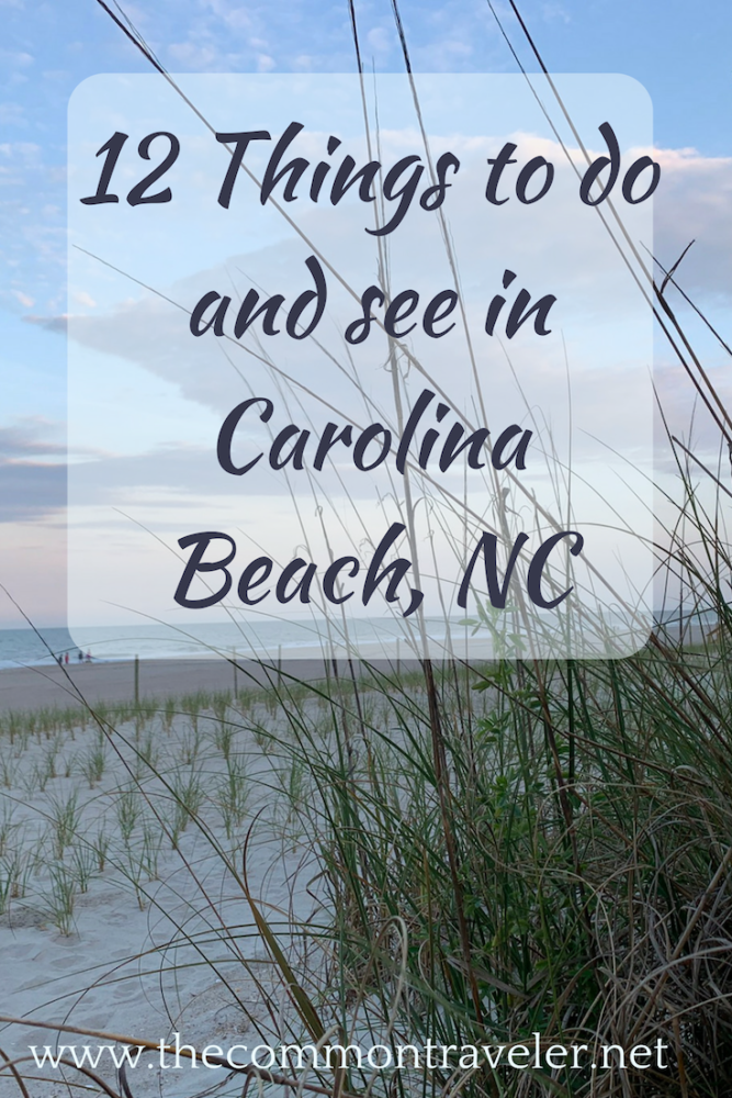Planning a weekend getaway or vacation in Carolina Beach, NC? Here are 12 things to do and see that shouldn't be missed.