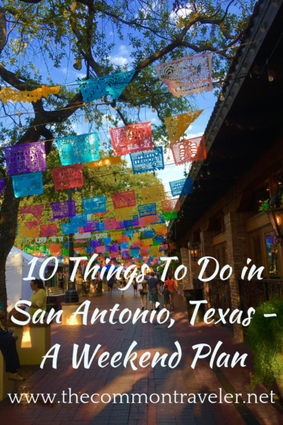 10 Things to Do and See in San Antonio for the weekend, a travel guide featured by top US travel blog, The Common Traveler