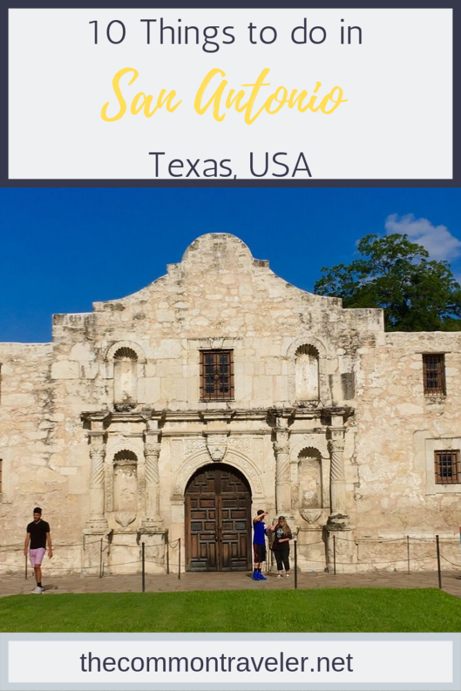 10 Things to Do and See in San Antonio for the weekend, a travel guide featured by top US travel blog, The Common Traveler: