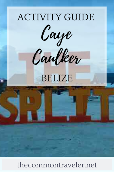 Best Things to Do in Caye Caulker recommended by The Common Traveler: The ultimate activity guide to what to see, do, and where to eat in Caye Caulker. Includes popular places like The Split, The Lazy Lizard, and the Sip n Dip. Recommendations for snorkeling, SUP, and seeing the Blue Hole. And even our thoughts on the Seahorse Farm. #cayecaulker #belize #unbeliezable