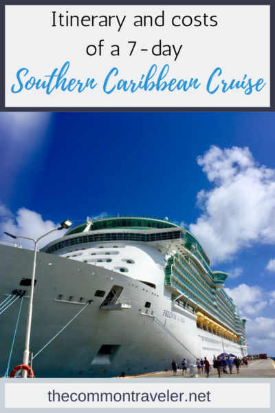 Southern Caribbean Cruise 7 Day Itinerary featured by top travel blog, The Common Traveler: Southern Caribbean Cruise itinerary, costs and what you'll see.