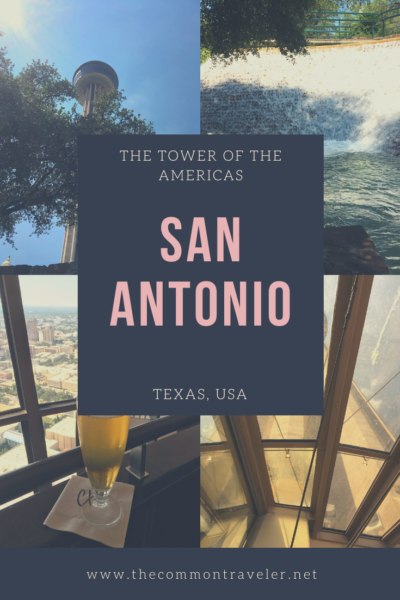Visiting the Tower of the Americas in San Antonio TX, tips featured by top travel blog, The Common Traveler