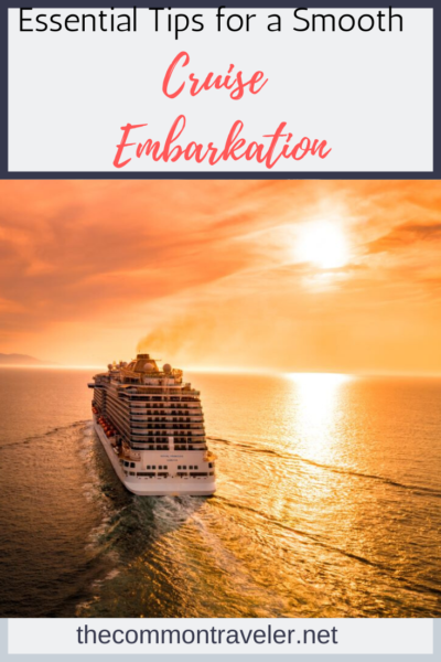 Essential cruise embarkation tips featured by top travel blog, The Common Traveler: make your cruise embarkation day run smoothly with these 9 tips!