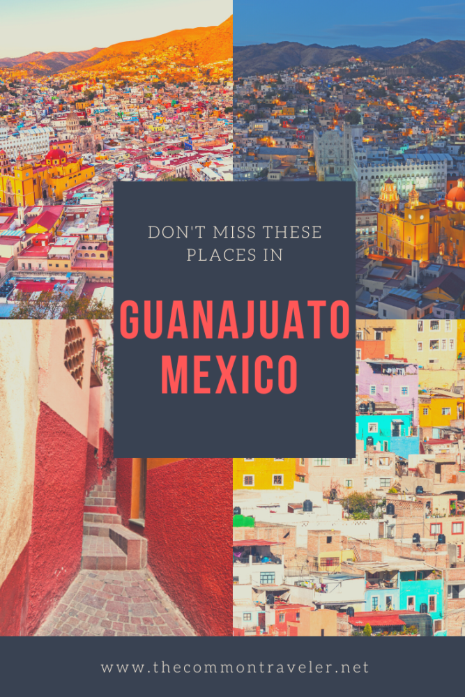 Best Places to Visit in Guanajuato, Mexico by travel blog, The Common Traveler #Mexico #Guanajuato