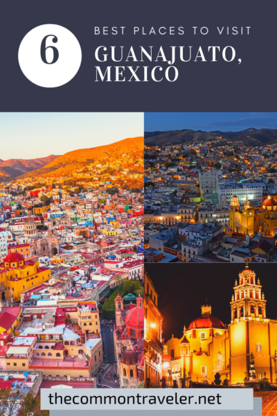 Best Places to Visit in Guanajuato, Mexico by travel blog The Common Traveler #Mexico #Guanajuato