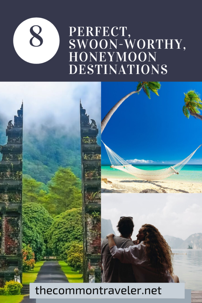 Best Honeymoon destinations in 2020 featured by top travel blog, The Common Traveler.