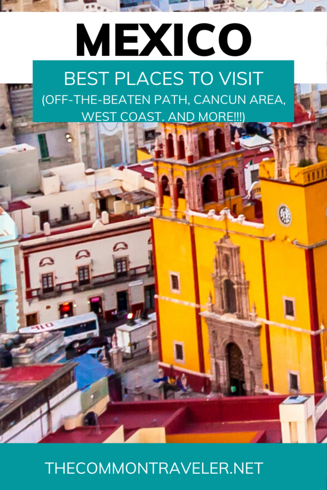16 BEST PLACES TO VISIT IN MEXICO featured by top travel blog, The Common Traveler.