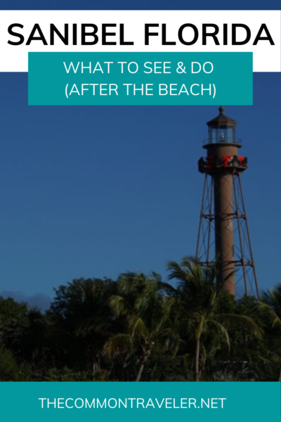 WHAT TO DO IN SANIBEL ISLAND OTHER THAN BEACHES featured by top US travel blog, The Common Traveler: image of Sanibel Island, Florida, USA - What to see and do when you tire of the beaches. #sanibel #sanibelisland