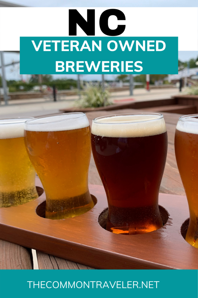 BEST VETERAN OWNED BREWERIES IN NC featured by top NC travel blog, The Common Traveler #visitnc #ncbreweries #veteranowned