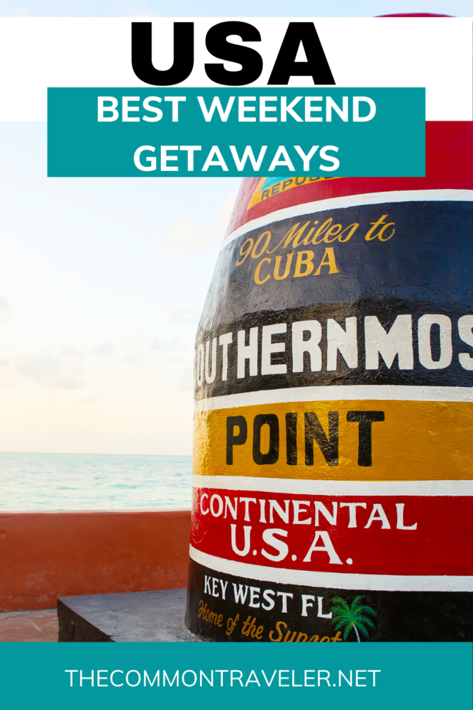 TOP 20 BEST WEEKEND GETAWAYS IN THE US featured by top US travel blog, The Common Traveler