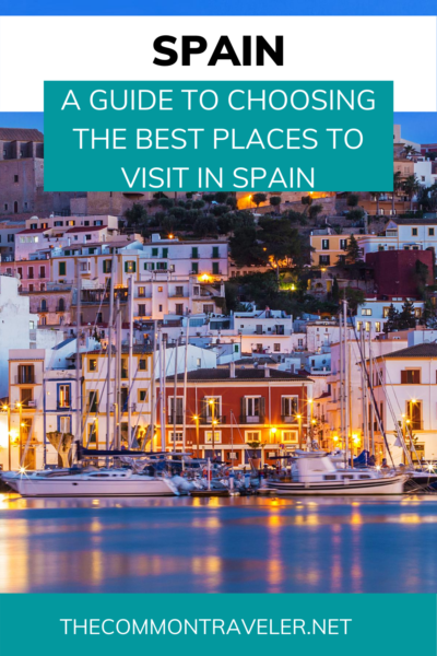 Planning a vacation to Spain but not sure where to go? This guide will help you figure out the best places to visit in Spain so you can plan the perfect itinerary for you and your family. #spain #europe #barcelona #toledo #santiagodecompostela #cordoba #sansebastian #spanishisland #canaryislands #valencia #seville #madrid #granada #travel #thecommontraveler #ibiza