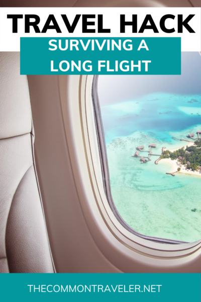 A long flight to your destination can make or break your trip. These 9 tips by The Common Traveler will help you make the best of a long flight. #longflight #longhaul #travelhacks
