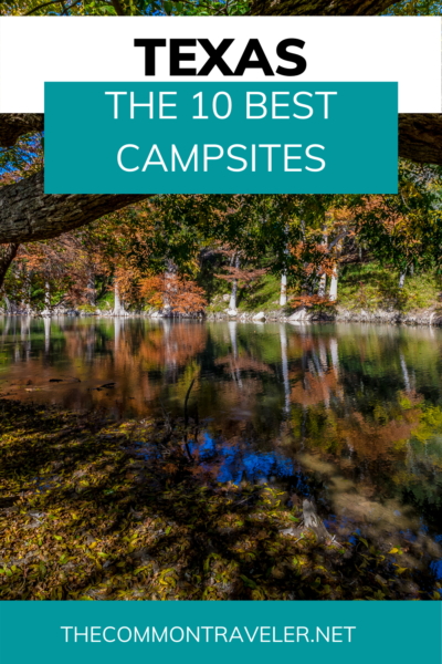 The 10 Best Campsites in Texas - The Common Traveler shares where to go for the best campsites in Texas with beautiful views. Each campsite offers something unique and a taste of the Lone Star state. Click here to see the best of the best - from beach to state parks and everything in between. #camping #texas #palodurocanyon #mckinneyfallsstatepark #guadaluperiver #padreisland #garnerstatepark #caprockcanyons #enchantedrocks #dinosaurvalley