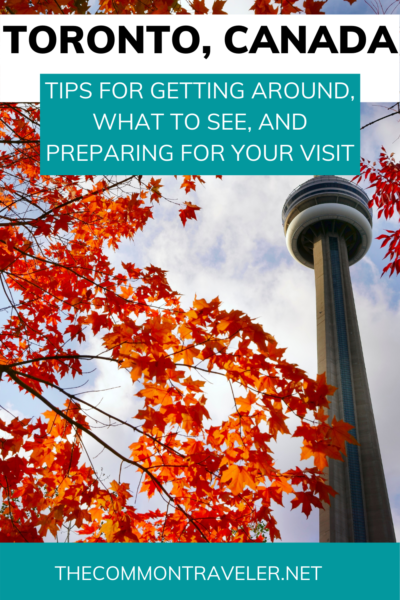 Best Things to See in Toronto - The Common Traveler shares tips for getting to Toronto, getting around in Toronto, the best things to see in Toronto, and preparing for your visit to Toronto. #Canada #Toronto