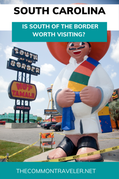 Wondering whether you should stop at South of the Border SC? The Common Traveler shares details about this quirky roadside attraction, including what it offers from hotel, campground, food options, and attractions. #sc #SOB #southofthebordersc #southoftheborder #pedro
