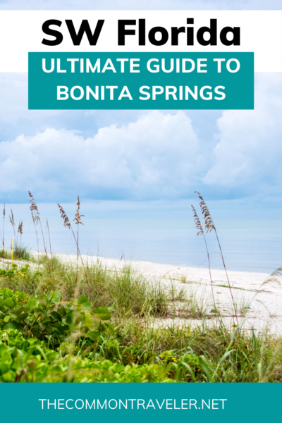 Ultimate Guide to Bonita Springs in SWFL: The Common Traveler shares tips for saving money, where to stay, what to do, and what to eat in this great resort town. #bonitasprings #bonitabeach #swfl #ftmyersbeaches