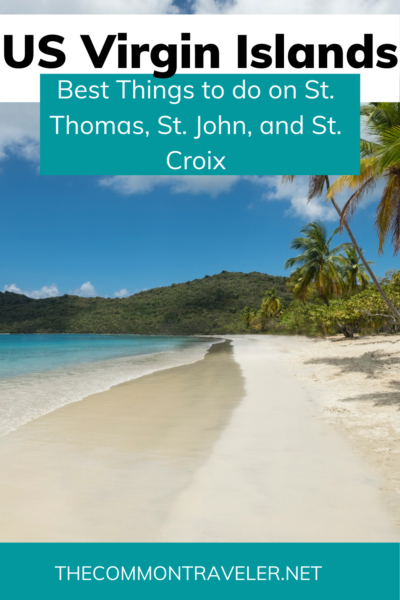 Best Things to do in the US Virgin Islands: The Common Traveler shares best things to do on each island as told by world travelers, from hiking to snorkeling to horseback riding. Pick your favorite! #usvi #stthomas #stjohn #stcroix
